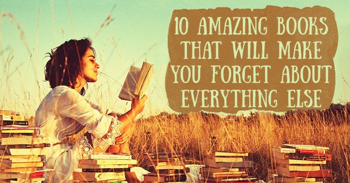 10 amazing books that will make you forget about everything else