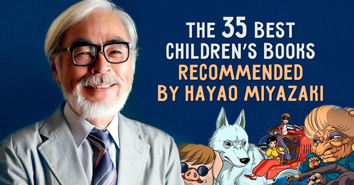The 35absolute best children's books asrecommended byHayao Miyazaki