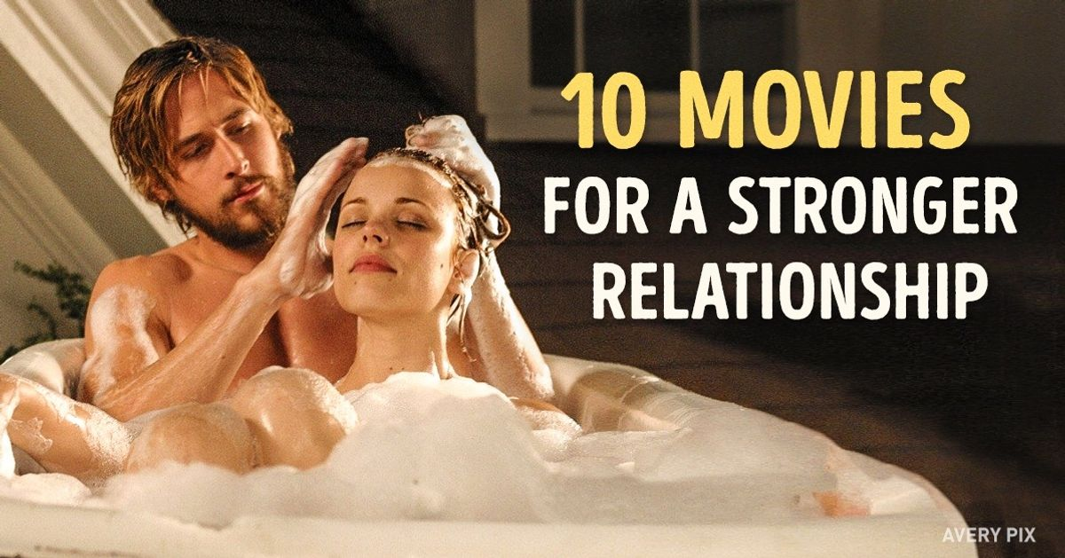 Ten life-affirming movies that can strengthen your relationship