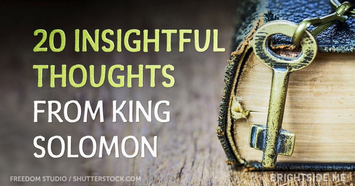 20 insightful thoughts from King Solomon about what's most important in this life