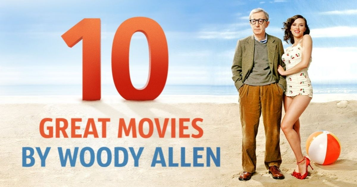 Ten of the greatest movies by the masterful Woody Allen which you have to see