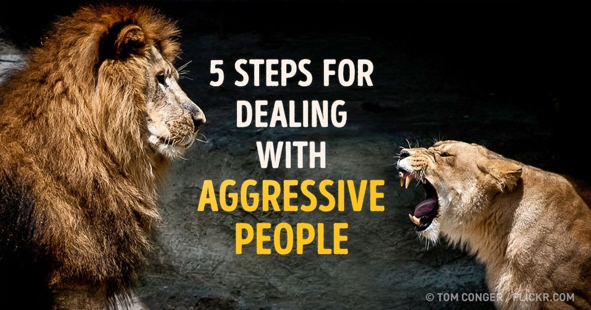 5 steps for dealing with aggressive people