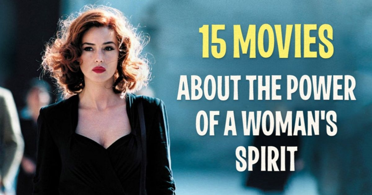 14 inspirational films which reveal the power of a woman's spirit