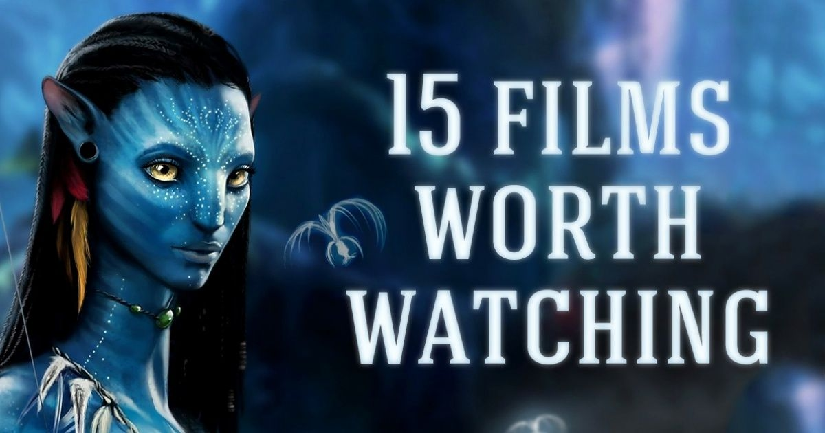 10 films that are definitely worth your time
