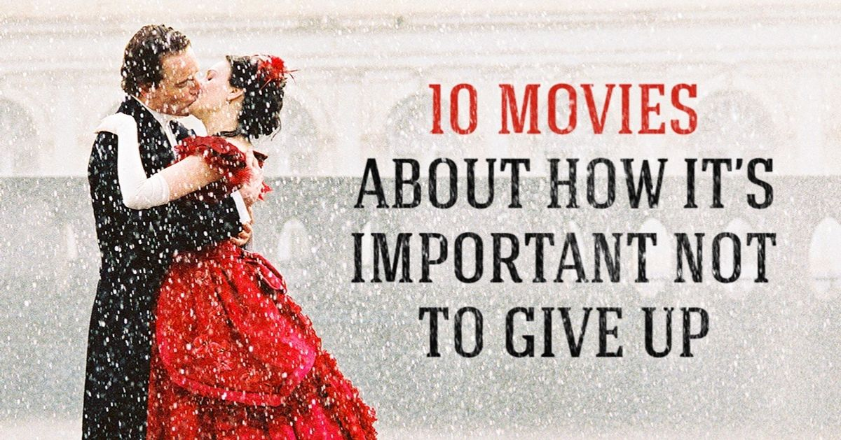 Ten superb movies which prove how important it is to never give up