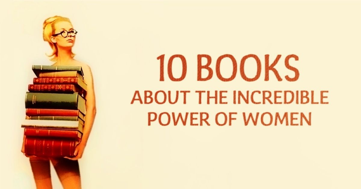 10 books about the incredible power of women