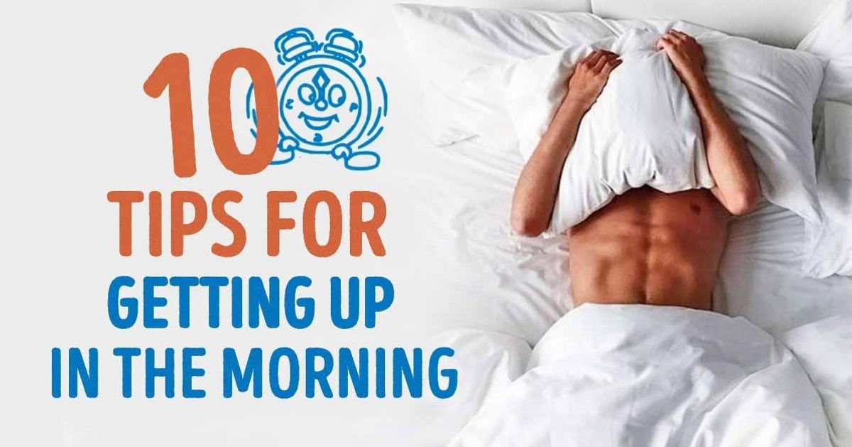 Ten incredibly effective tips to help you get up in the morning
