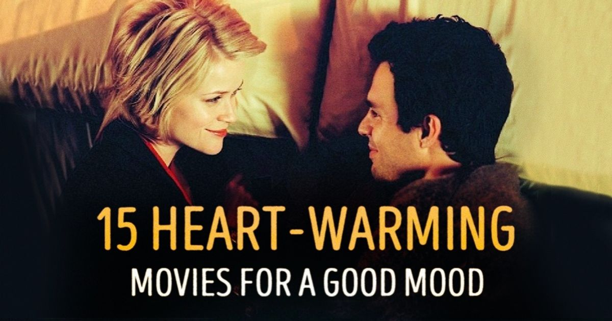 15 heart-warming movies to put you in a good mood