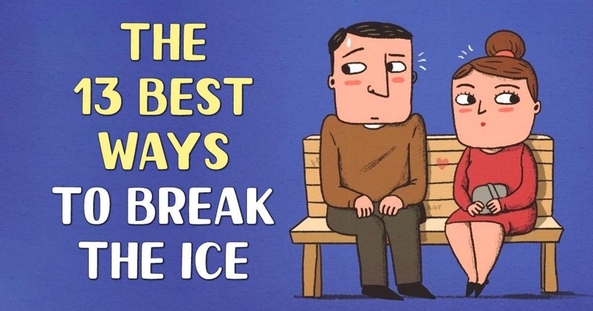 The13 Best Ways toBreak the Ice