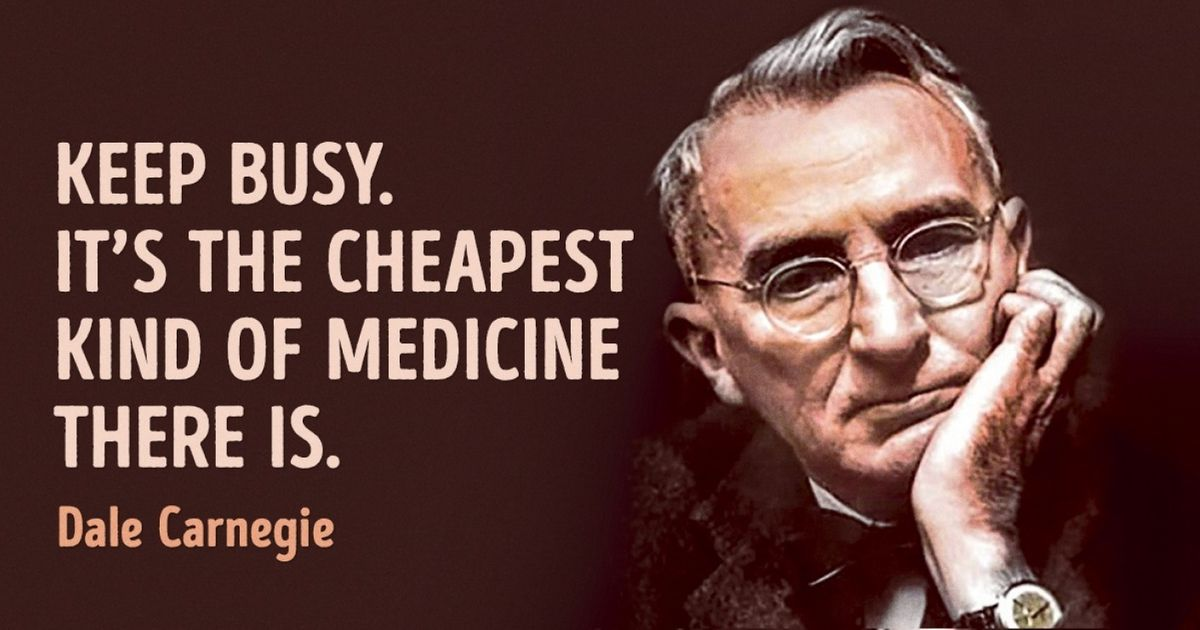 25 Great Quotes from Dale Carnegie That Make Us Want to Enjoy Our Life to the Full