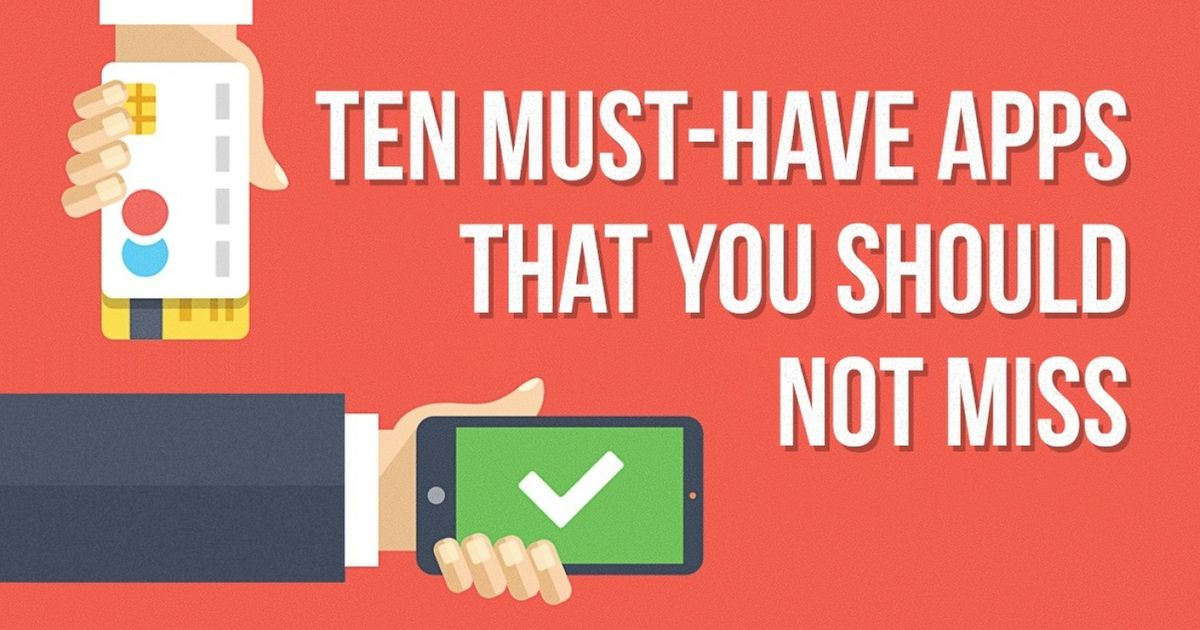 Ten must-have apps that you should not miss