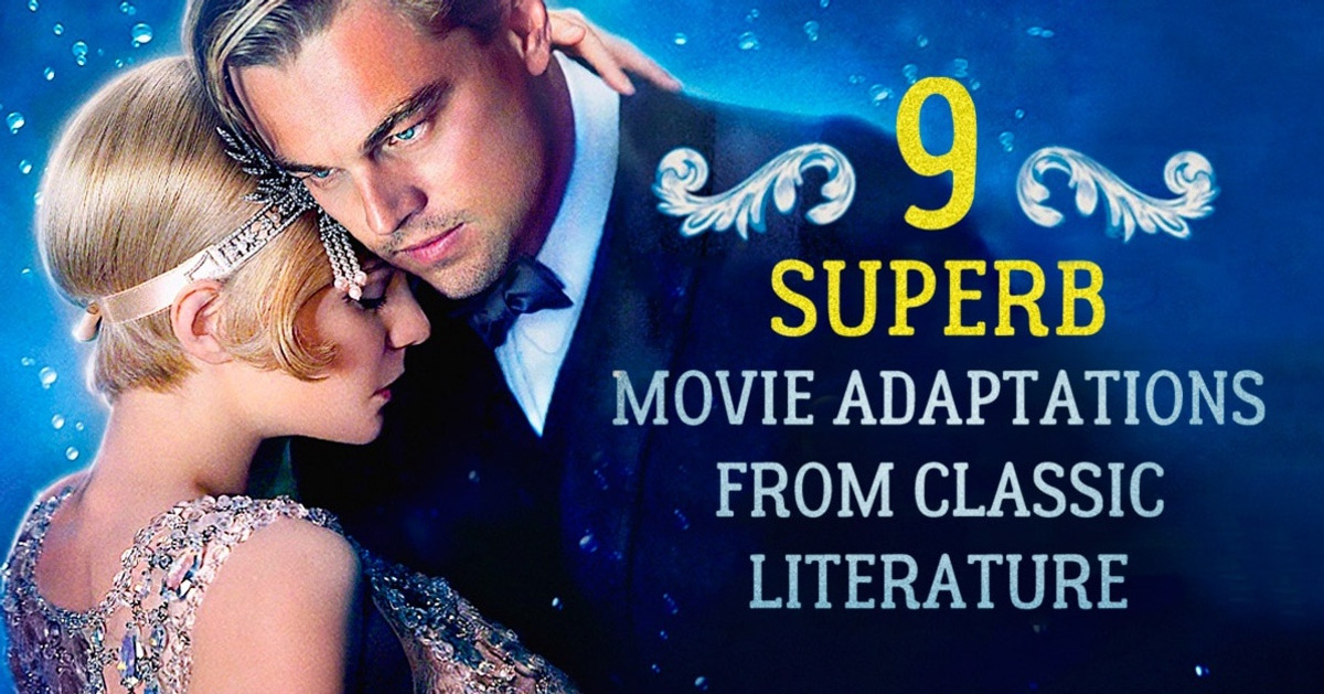 Nine utterly superb movie adaptations from classic literature