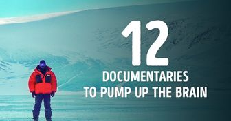 12 Documentaries to Pump Up Your Brain and Help You Look at the World With New Eyes