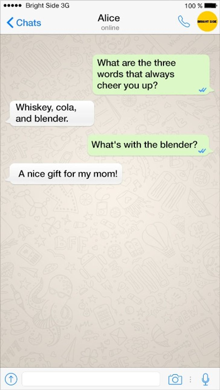 10Texts from People with anImpeccable Sense ofHumor